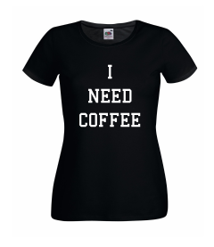 Ladies Slogan tee 'I NEED COFFEE'